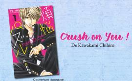 Une nouvelle licence chez Soleil Manga : Crush on You !