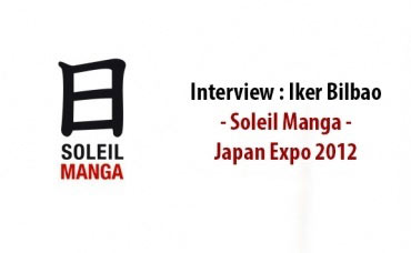 Interview Iker Bilbao : Soleil Manga - Japan Expo 2012