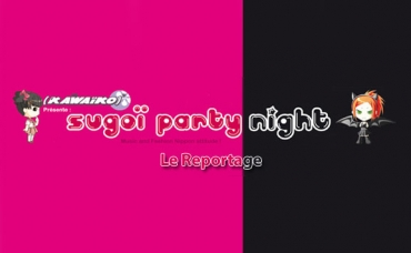 Sugoi Party - Le Reportage